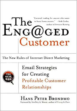 Eng@ged: The New Rules of Internet Direct Marketing: E-mail Strategies for Creating Profitable Customer Relationships