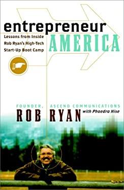 Entrepreneur America: Lessons from Inside Bob Ryan's High-Tech Start-Up Boot Camp