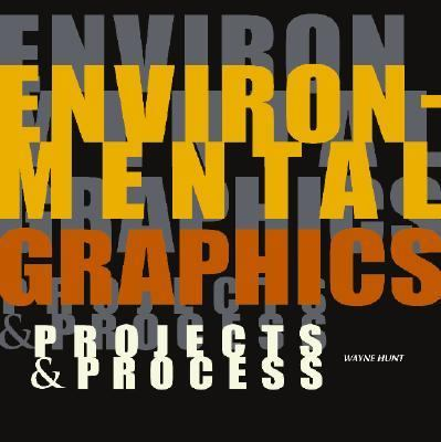 Environmental Graphics: Projects & Process: Projects & Process