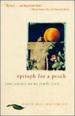 Epitaph for a Peach: Four Seasons on My Family Farm 9780062510259