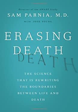 Erasing Death: The Science That Is Rewriting the Boundaries Between Life and Death 9780062080608