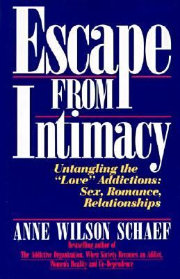 Escape from Intimacy: Untangling the Love'' Addictions: Sex, Romance, Relationships