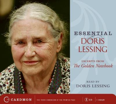 Essential Doris Lessing: Excerpts from the Golden Notebook