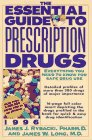 Essential Guide to Prescription Drugs 1996: Everything You Need to Know for Save Drug Use