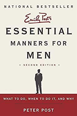 Essential Manners for Men: What to Do, When to Do It, and Why 9780062080417