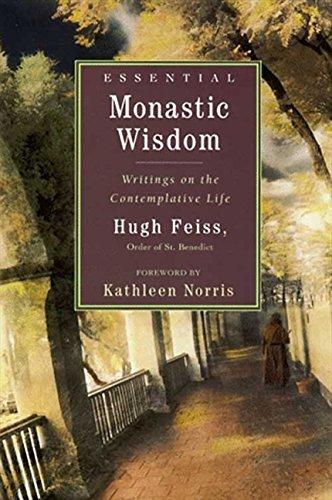 Essential Monastic Wisdom: Writings on the Contemplative Life 9780060624828