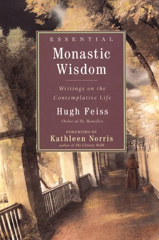 Essential Monastic Wisdom: Writings on the Contemplative Life