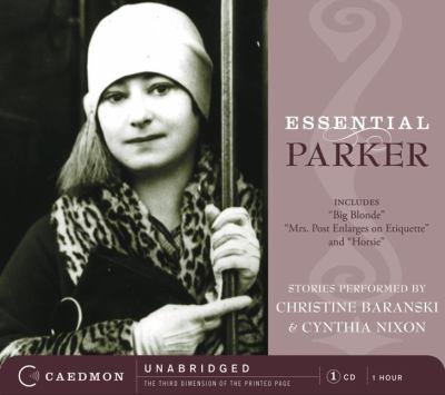Essential Parker: Includes Big Blonde; Mrs. Post Enlarges on Etiquette; Horsie