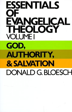 Essentials of Evangelical Theology, Volume 1: God, Authority, and Salvation