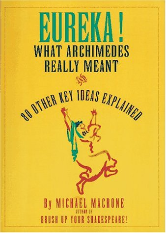 Eureka!: What Archimedes Really Meant and 80 Other Key Ideas Explained
