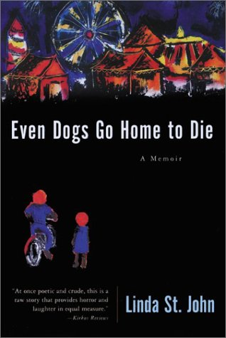 Even Dogs Go Home to Die: A Memoir