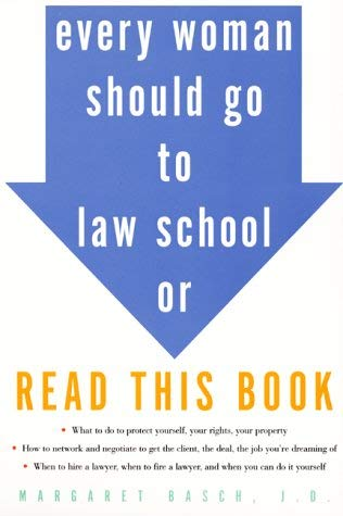 Every Woman Should Go to Law School or Read This Book