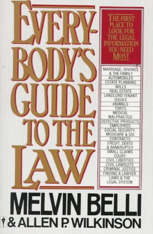 Everybody's Guide to the Law: The First Place to Look for the Legal Information You Need Most
