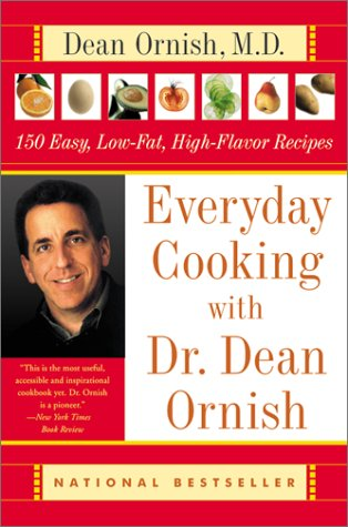 Everyday Cooking with Dr. Dean Ornish: 150 Easy, Low-Fat, High-Flavor Recipes 9780060928117