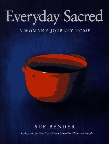 Everyday Sacred: A Woman's Journey Home 9780062512901