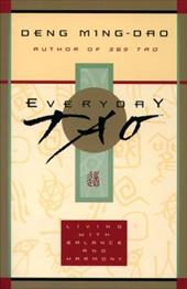 Everyday Tao: Living with Balance and Harmony 221712