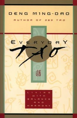 Everyday Tao: Living with Balance and Harmony 9780062513953