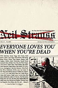 Everyone Loves You When You're Dead: Journeys Into Fame and Madness 9780061543678