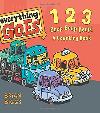 Everything Goes: 123 Beep Beep Beep!: A Counting Book 9780061958120