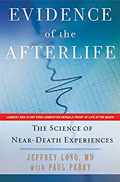 Evidence of the Afterlife: The Science of Near-Death Experiences 9780061452550