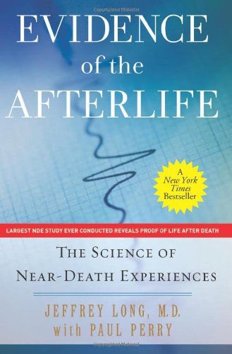 Evidence of the Afterlife: The Science of Near-Death Experiences 9780061452574