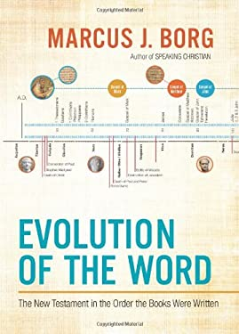 Evolution of the Word: Reading the New Testament in the Order It Was Written 9780062082107