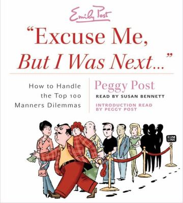 Excuse Me, But I Was Next...: How to Handle the Top 100 Manners Dilemmas 9780061142673