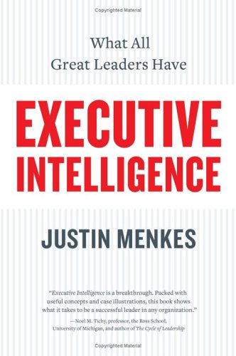 Executive Intelligence: What All Great Leaders Have 9780060781873