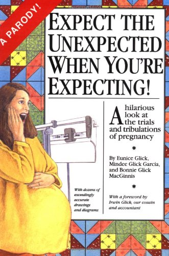 Expect the Unexpected When You're Expecting!