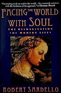 Facing the World with Soul: The Reimagination of Modern Life
