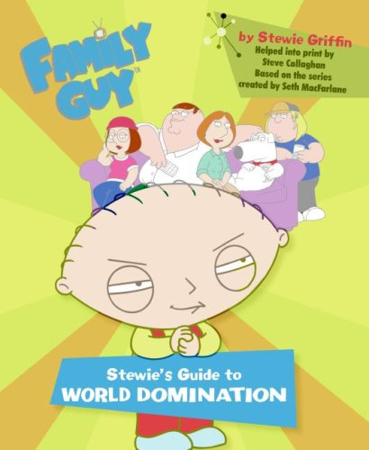 Family Guy: Stewie's Guide to World Domination 9780060773212
