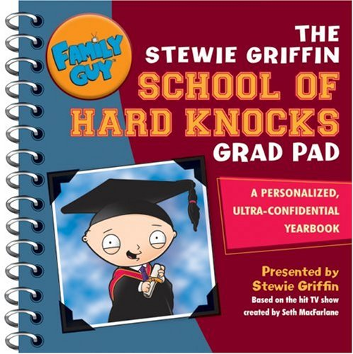 Family Guy: The Stewie Griffin School of Hard Knocks Grad Pad: A Personalized, Ultra-Confidential Yearbook