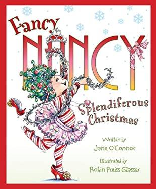 Fancy Nancy: Splendiferous Christmas 9780061235917