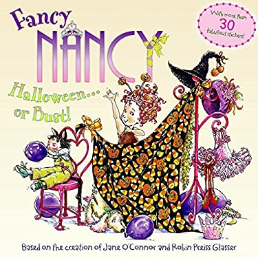 Fancy Nancy Halloween... or Bust! [With 30+ Stickers and Cut-Out Door Hanger]