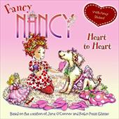 Fancy Nancy Heart to Heart [With Sticker(s)]