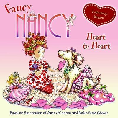 Fancy Nancy Heart to Heart [With Sticker(s)]
