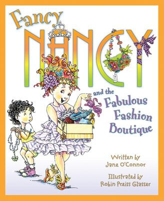 Fancy Nancy and the Fabulous Fashion Boutique 9780061235924