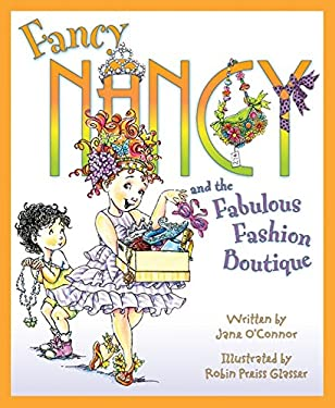 Fancy Nancy and the Fabulous Fashion Boutique 9780061235931