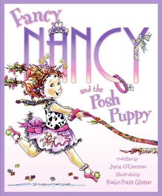 Fancy Nancy and the Posh Puppy 9780060542139