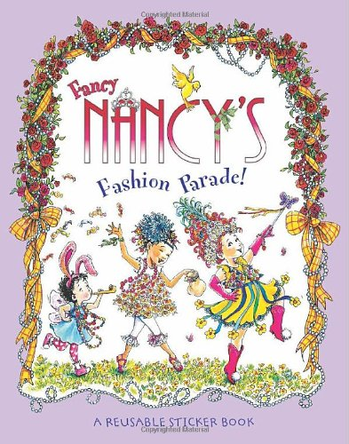 Fancy Nancy's Fashion Parade!: A Reusable Sticker Book