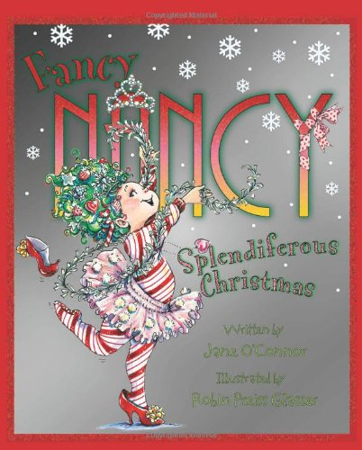 Fancy Nancy: Splendiferous Christmas 9780061235900