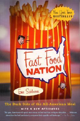 Fast Food Nation: The Dark Side of the All-American Meal 9780060938451