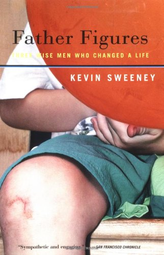 Father Figures: Three Wise Men Who Changed a Life