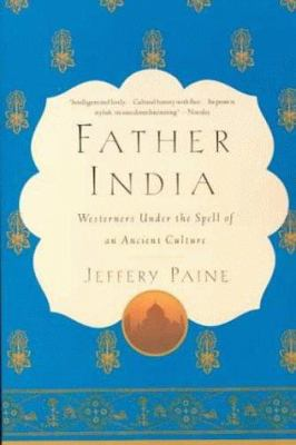 Father India: Westerners Under the Spell of an Ancient Culture