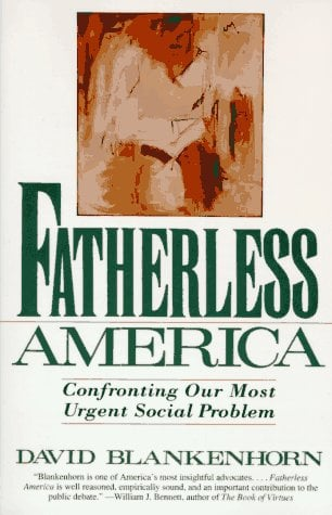 Fatherless America: Confronting Our Most Urgent Social Problem 9780060926830
