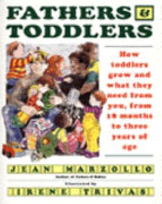 Fathers and Toddlers: How Toddlers Grow and What They Need from You from 18 Months to Three Years