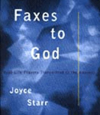 Faxes to God: Real-Life Prayers Transmitted to the Heavens