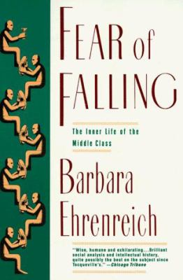 Fear of Falling: The Inner Life of the Middle Class 9780060973339