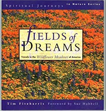 Fields of Dreams: Travels in the Wildflower Meadows of North America
