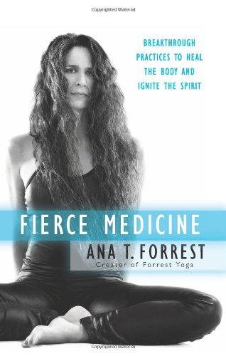 Fierce Medicine: Breakthrough Practices to Heal the Body and Ignite the Spirit 9780061864254